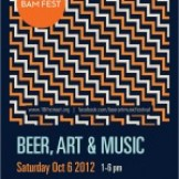 BAM Fest 2012: Beer, Art, & Music is on it's way